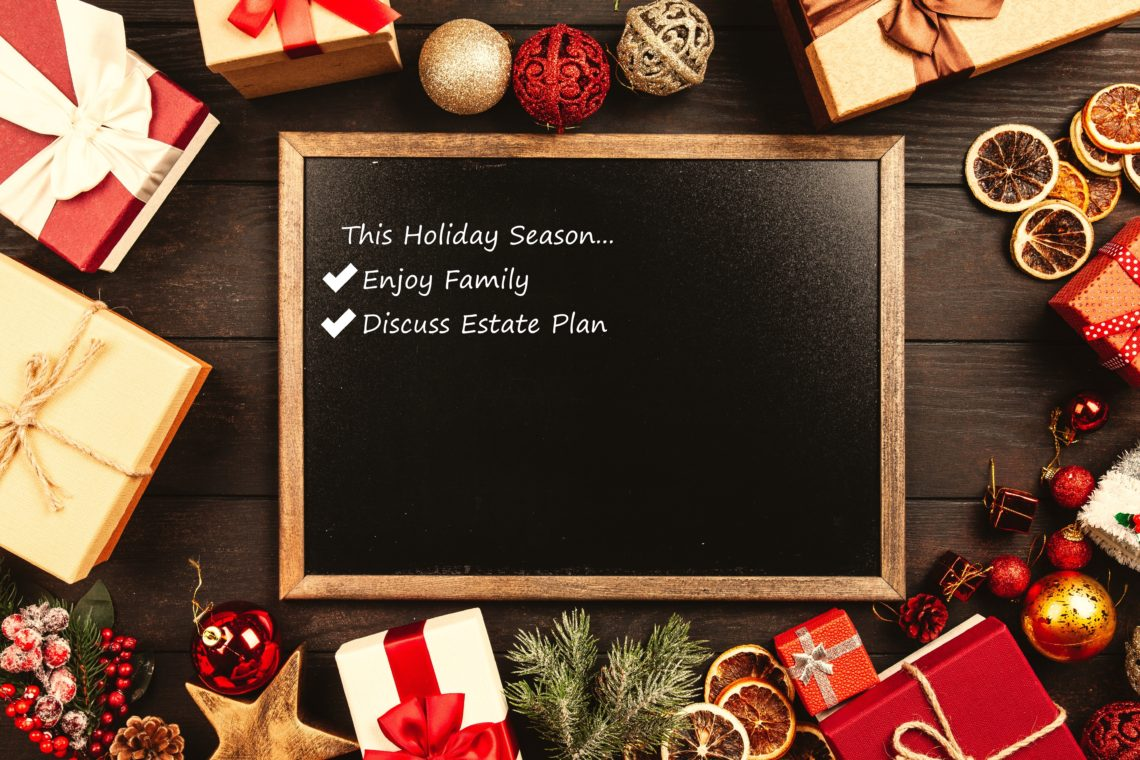 Tips for Talking About Your Estate Plan During the Holidays